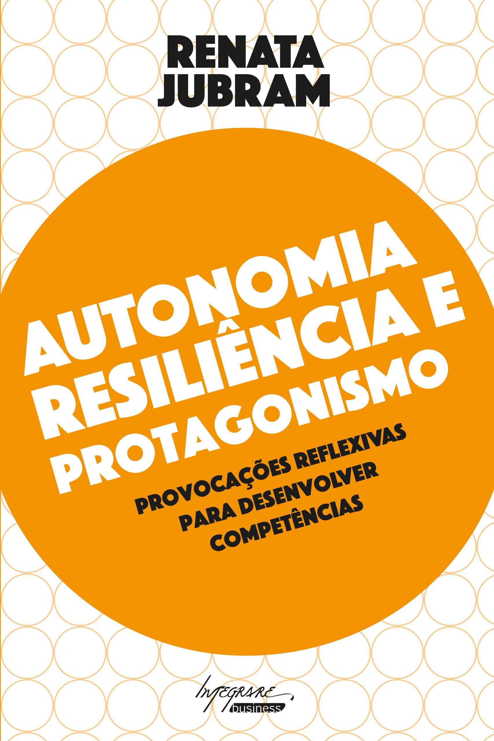 """Capa do livro """"Autonomia, Resiliência e Protagonismo"""" de Renata Jubram"""