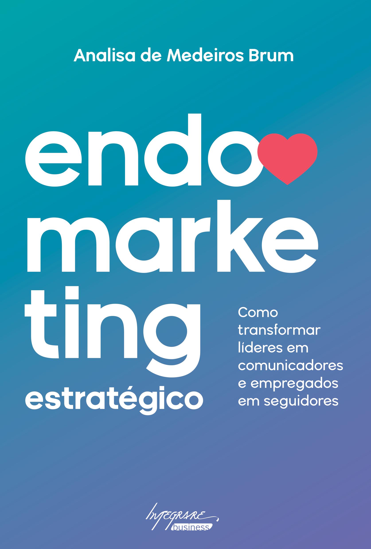 """Capa do livro """"Endomarketing Estratégico"""" de Analisa de Medeiros Brum"""