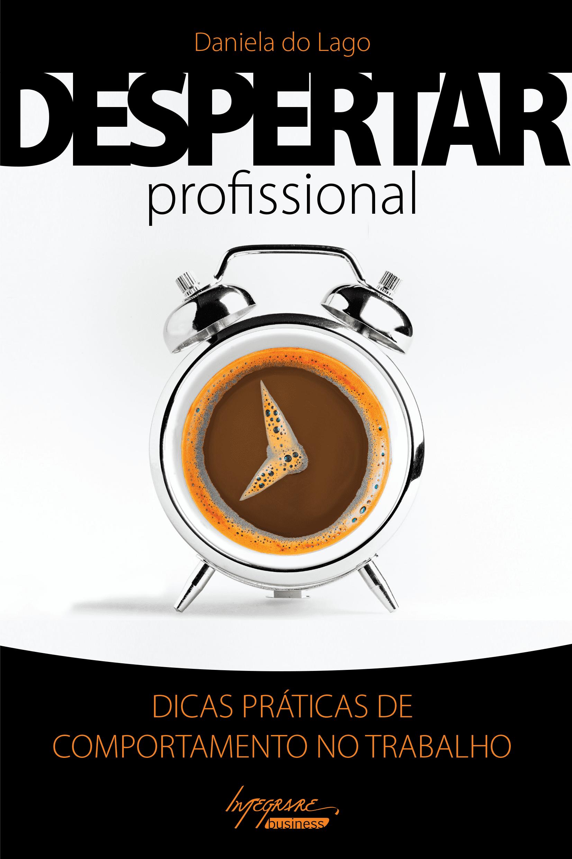 """Capa do livro """"Despertar Profissional"""" de Daniela do Lago"""
