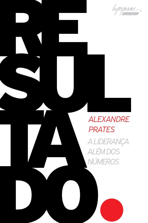"""Capa para o Livro """"Resultado"""" de Alexandre Prates, para a Editora Integrare."""