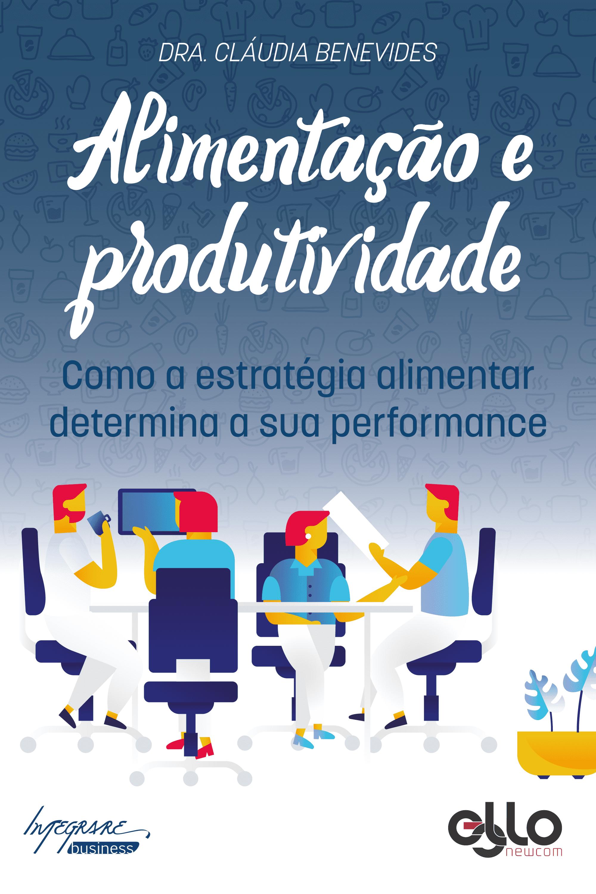 """Capa do livro """"Alimentação e Produtividade"""" de Cláudia Benevides"""