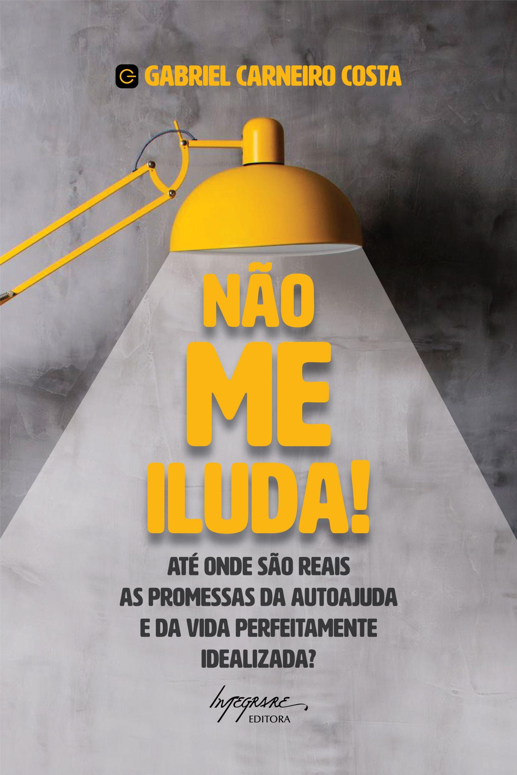 Capa do livro Não me iluda de Gabriel Carneiro Costa