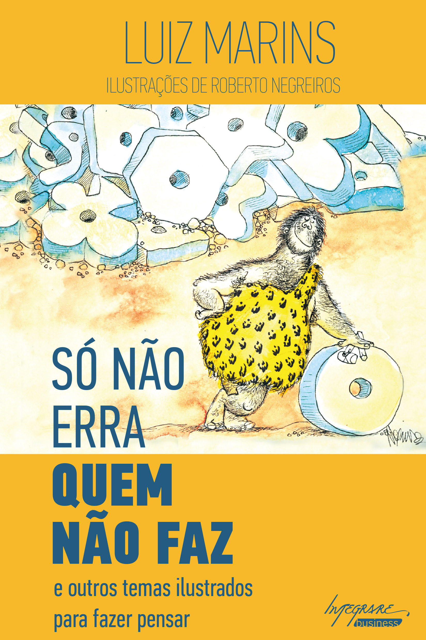 Capa do Livro Só não erra quem não faz, de Luiz Martins para editora Integrare.